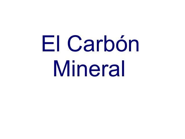El Carbón Mineral