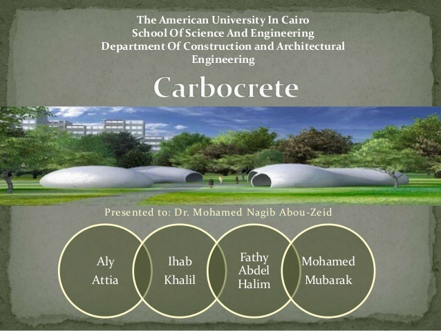 The American University In Cairo School Of Science And Engineering Department Of Construction and Architectural Engineerin...