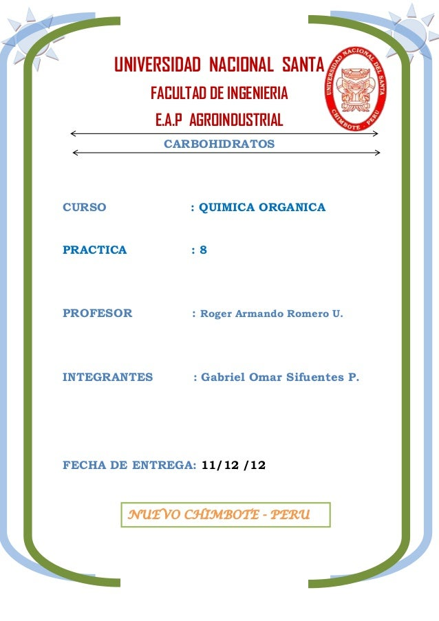 UNIVERSIDAD NACIONAL SANTA             FACULTAD DE INGENIERIA              E.A.P AGROINDUSTRIAL               CARBOHIDRATO...