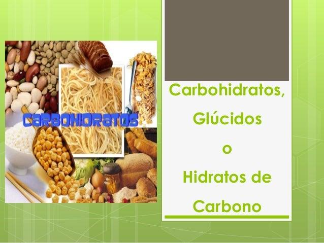 Carbohidratos, Glúcidos o Hidratos de Carbono