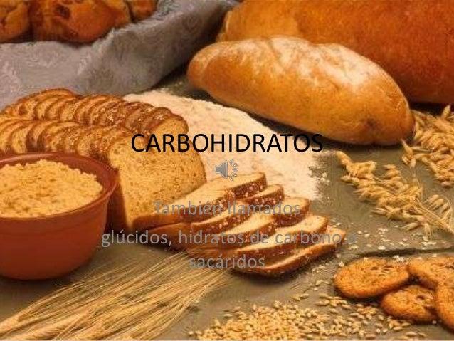 CARBOHIDRATOS También llamados glúcidos, hidratos de carbono o sacáridos