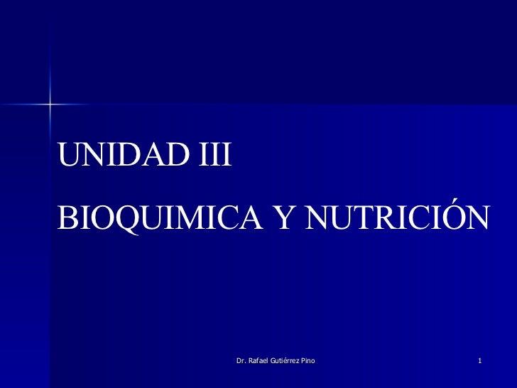 UNIDAD III BIOQUIMICA Y NUTRICIÓN