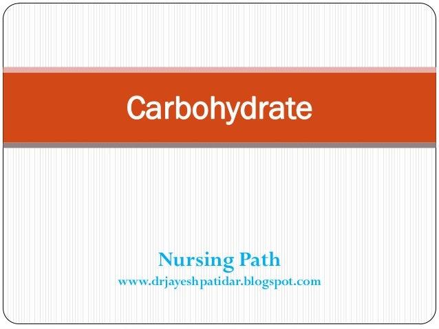 Nursing Path www.drjayeshpatidar.blogspot.com Carbohydrate