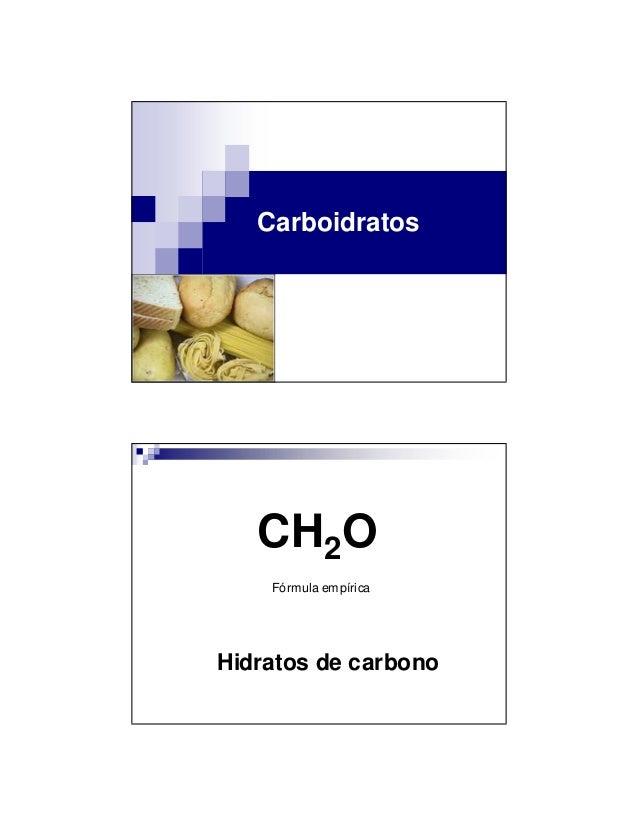 Carboidratos CH2O Fórmula empírica Hidratos de carbono