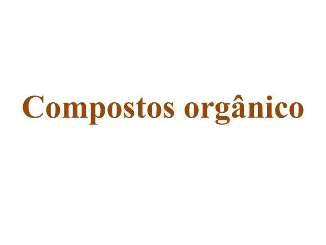 Compostos orgânico