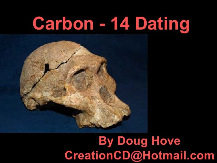 Carbon dating method is used to determine the age of a skeleton