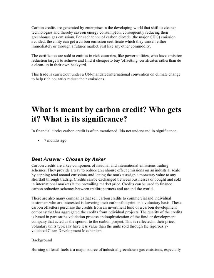 Carbon credits are generated by enterprises i the developing world that shift to cleaner                                  ...