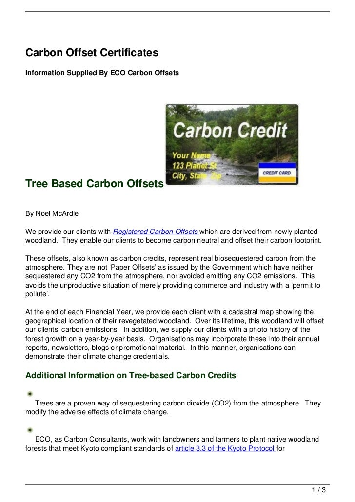 Carbon Offset CertificatesInformation Supplied By ECO Carbon OffsetsTree Based Carbon OffsetsBy Noel McArdleWe provide our...
