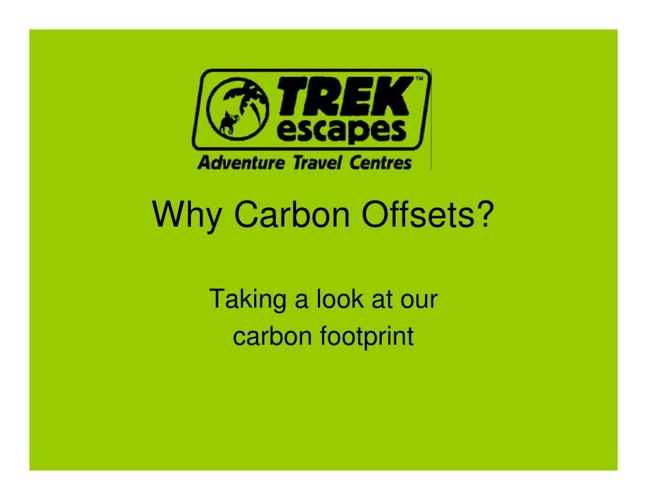 Why Carbon Offsets?     Taking a look at our      carbon footprint