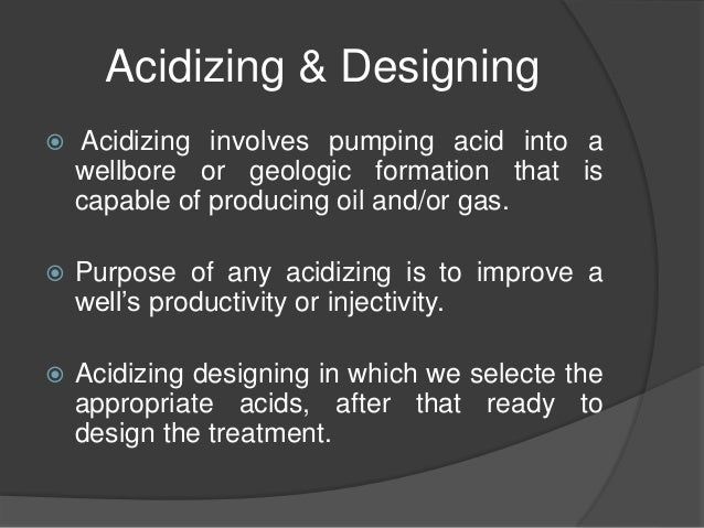 process of matrix acidizing These days, either term, fracture acidizing or acid fracturing, may be used to describe the process of creating an acid-etched fracture in a carbonate formation matrix acidizing the primary purpose of matrix acidizing is to improve flow.