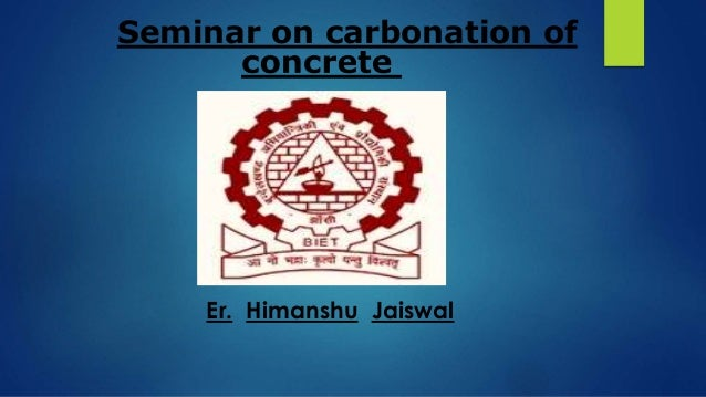 Seminar on carbonation of Er. Himanshu Jaiswal