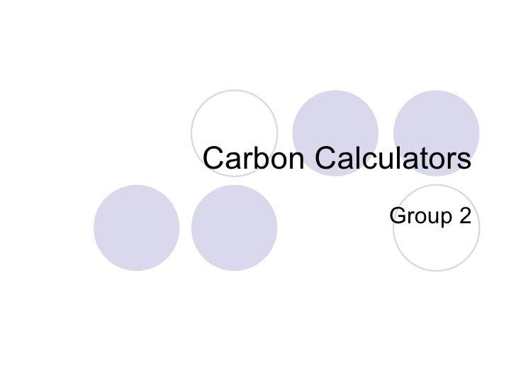 Carbon Calculators             Group 2