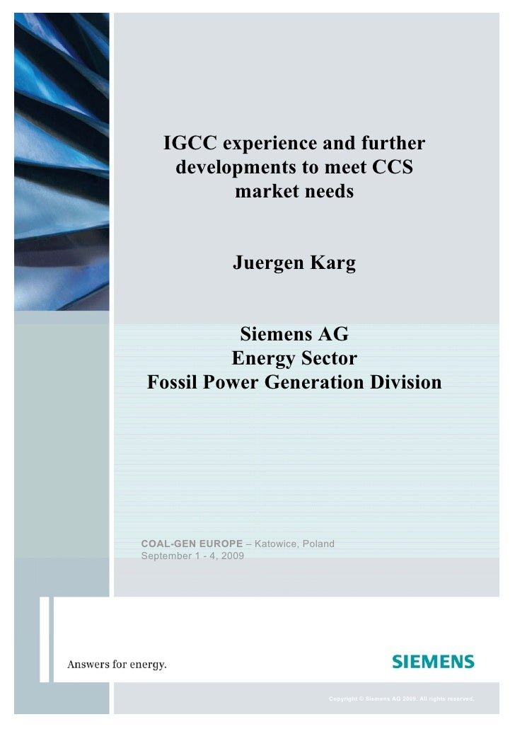 IGCC experience and further    developments to meet CCS          market needs                Juergen Karg          Siemens...