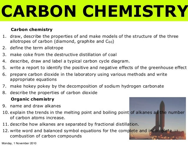 Carbon chemistry 1. draw, describe the properties of and make models of the structure of the three allotropes of carbon (d...