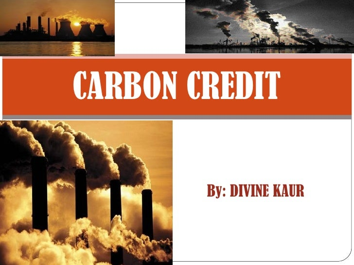By: DIVINE KAUR CARBON CREDIT