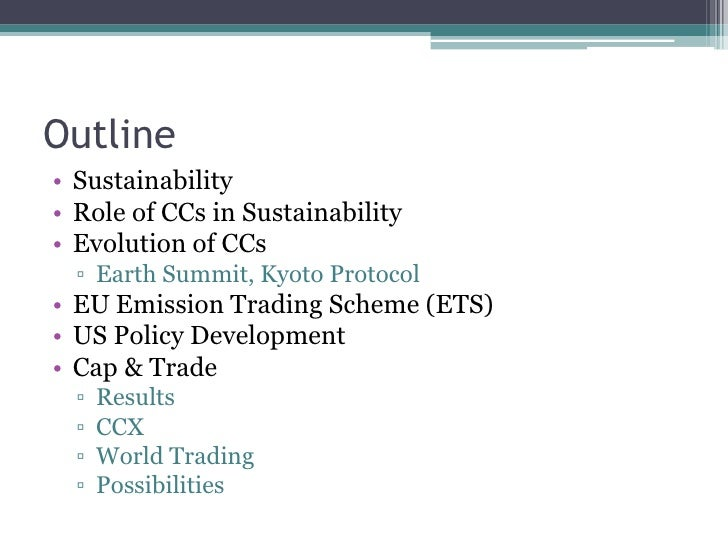 Outline<br />Sustainability<br />Role of CCs in Sustainability<br />Evolution of CCs<br />Earth Summit, Kyoto Protocol<br ...