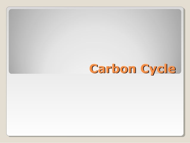 Carbon CycleCarbon Cycle