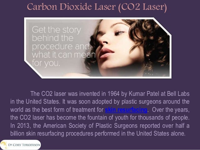 Carbon Dioxide Laser (CO2 Laser) The CO2 laser was invented in 1964 by Kumar Patel at Bell Labs in the United States. It w...