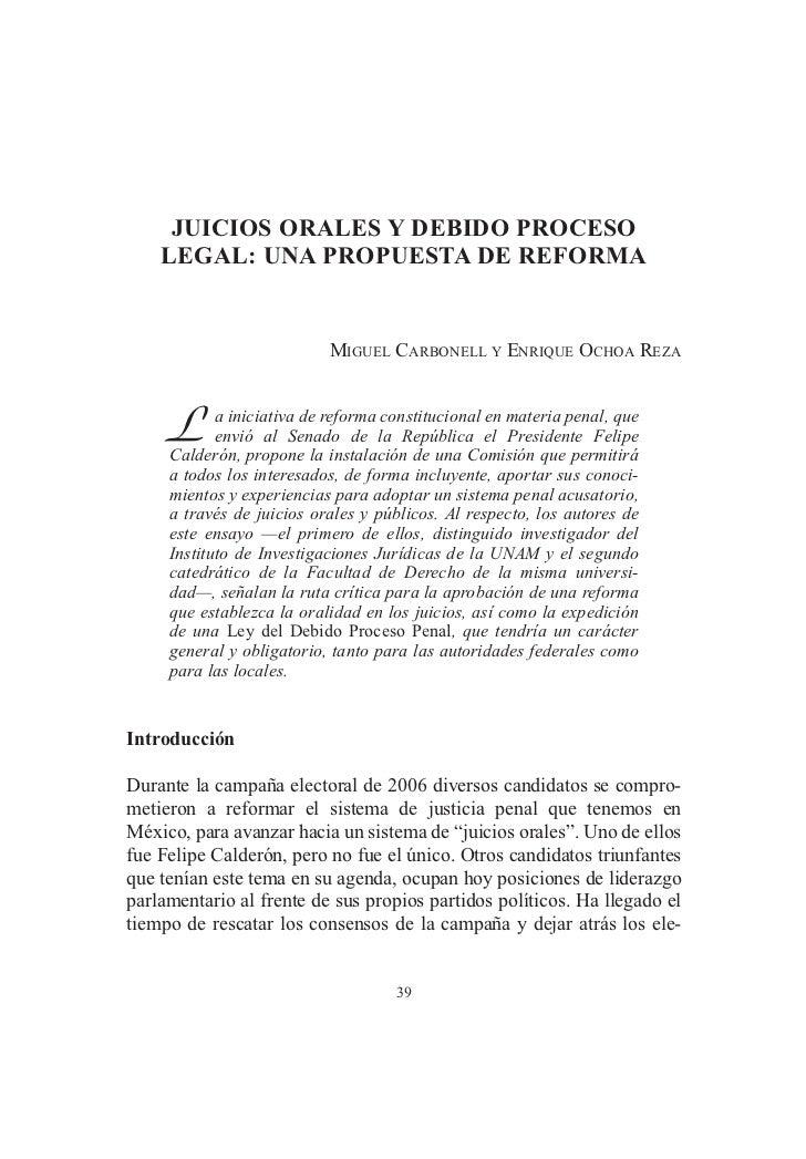 JUICIOS ORALES Y DEBIDO PROCESO    LEGAL: UNA PROPUESTA DE REFORMA                           MIGUEL CARBONELL Y ENRIQUE OC...