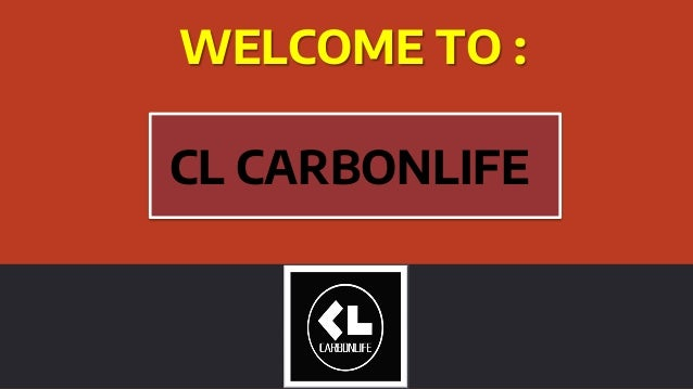 WELCOME TO : CL CARBONLIFECL CARBONLIFE