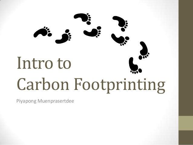 Intro toCarbon FootprintingPiyapong Muenprasertdee