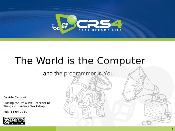 The World is the Computer                             and the programmer is You   Davide Carboni Surfing the 3rd wave, Int...
