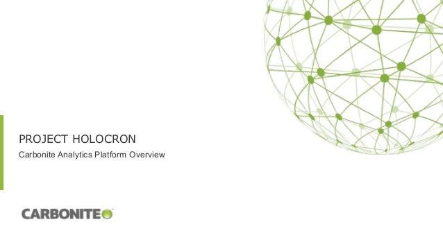 PROJECT HOLOCRON Carbonite Analytics Platform Overview