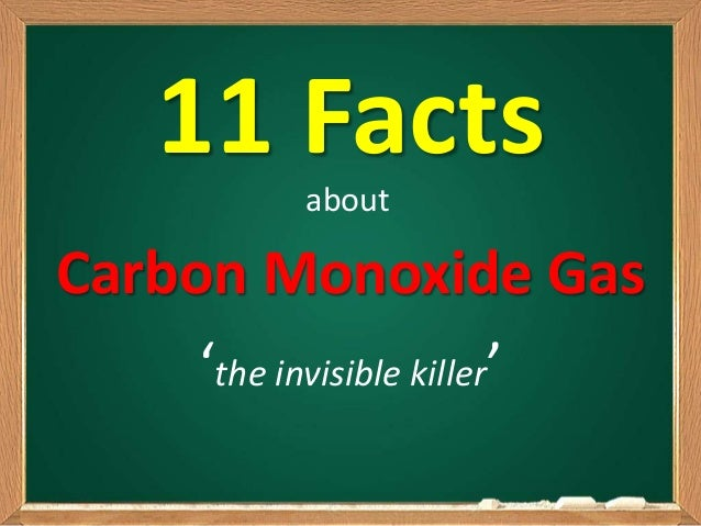 11 Facts Carbon Monoxide Gas 'the invisible killer' about