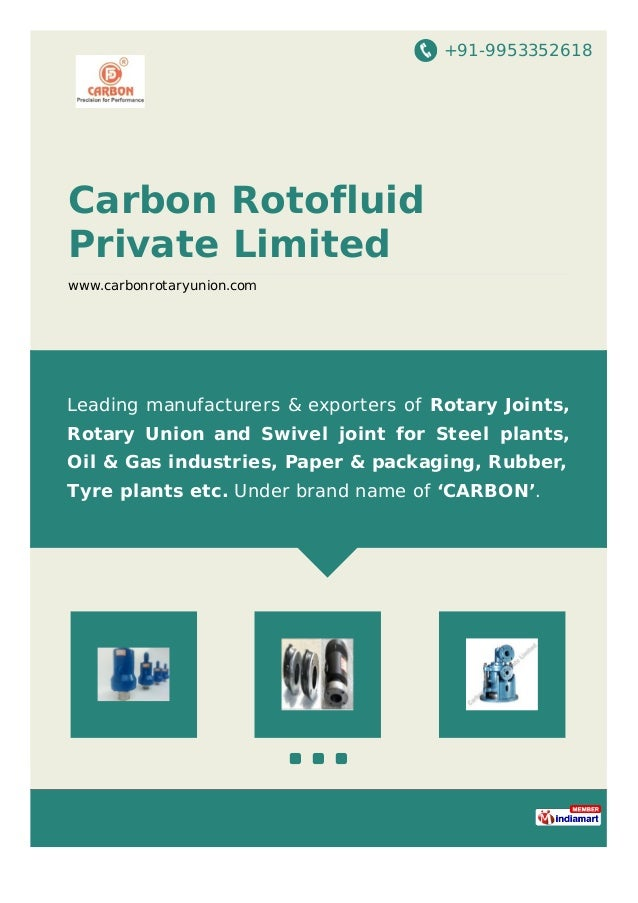 +91-9953352618 Carbon Rotofluid Private Limited www.carbonrotaryunion.com Leading manufacturers & exporters of Rotary Join...