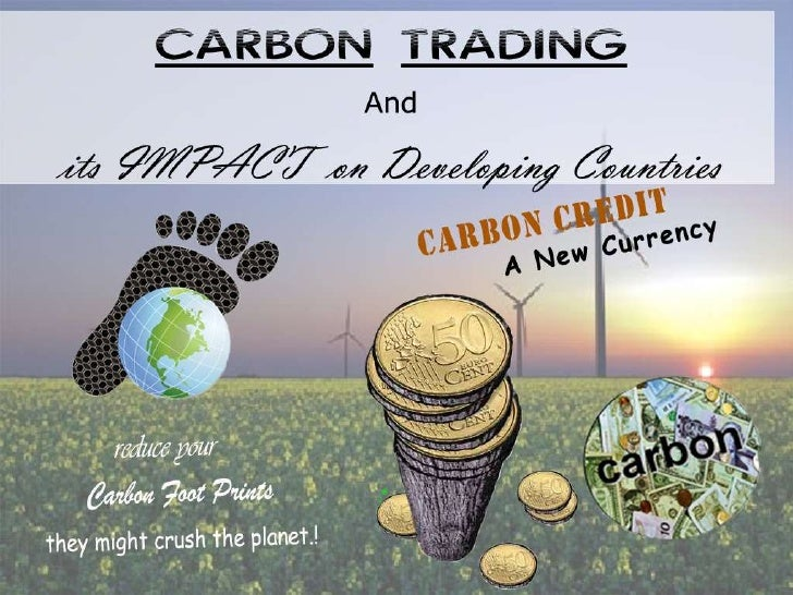 carbon trading Currently valued at over $30 billion, the carbon trading market is set to skyrocket to over $1 trillion as the price of carbon becomes more and more valuable it's possible to get a piece of this infant industry right now.