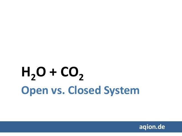 H2O + CO2 Open vs. Closed System aqion.de