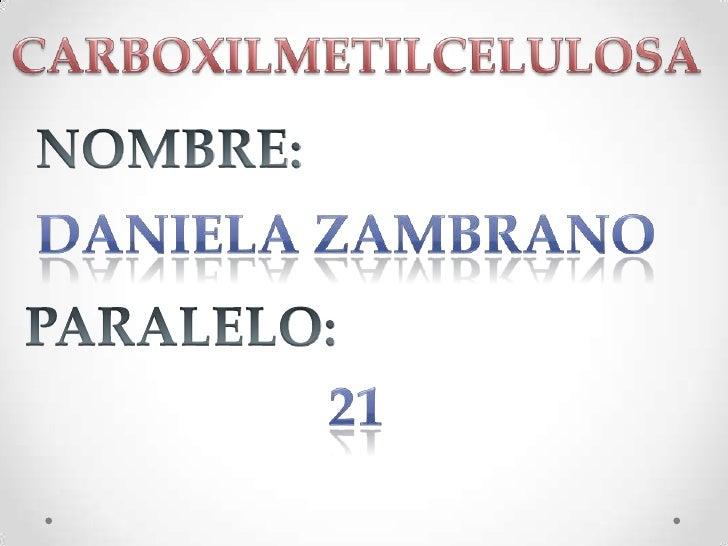 CARBOXILMETILCELULOSA•   Nombres, genéricos y comerciales•   Aspectos de embalaje y transporte•   Proveedores internaciona...
