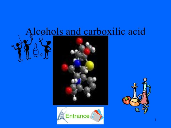 Alcohols and carboxilic acid