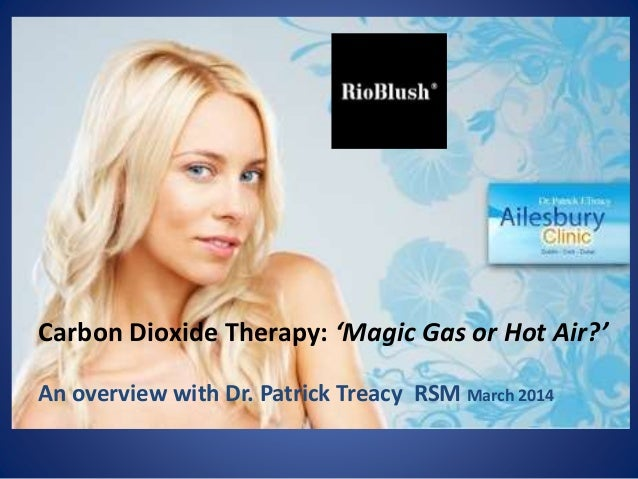 Carbon Dioxide Therapy: 'Magic Gas or Hot Air?' An overview with Dr. Patrick Treacy RSM March 2014