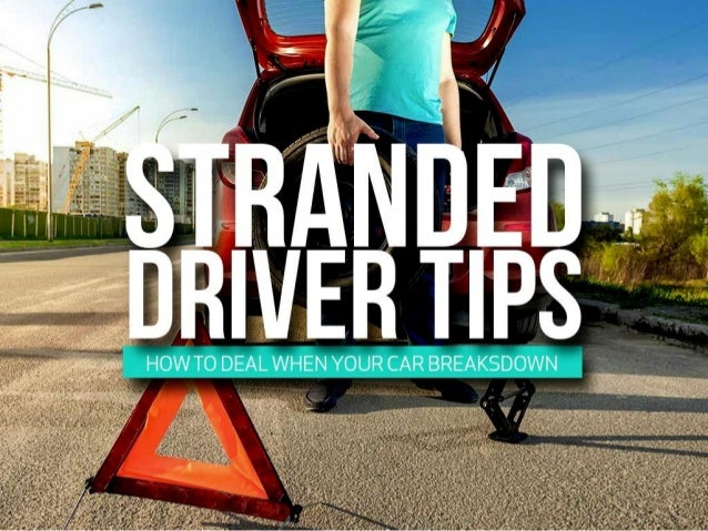 Stranded Driver Tips: How To Deal When Your Car Breaks Down