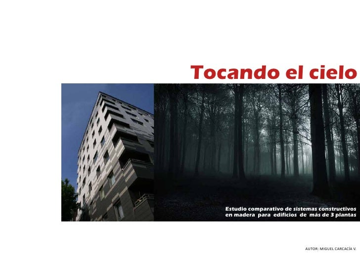 Tocando el cielo   Estudio comparativo de sistemas constructivos   en madera para edificios de más de 3 plantas           ...