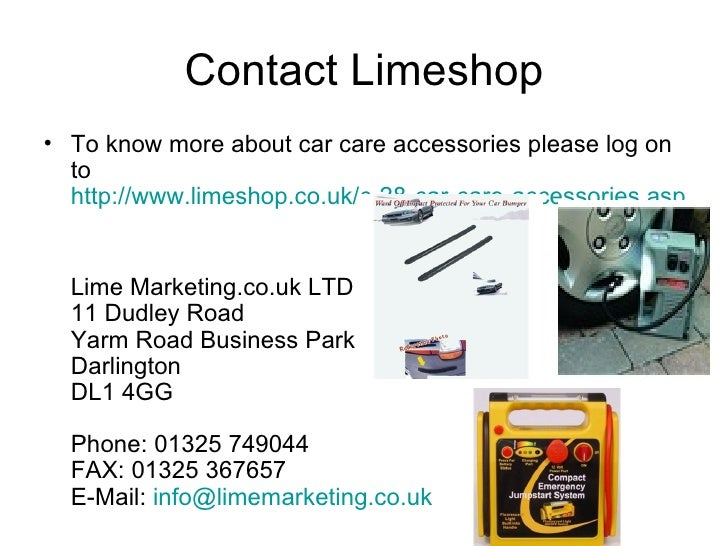 Contact Limeshop <ul><li>To know more about car care accessories please log on to  http://www.limeshop.co.uk/c-28-car-care...