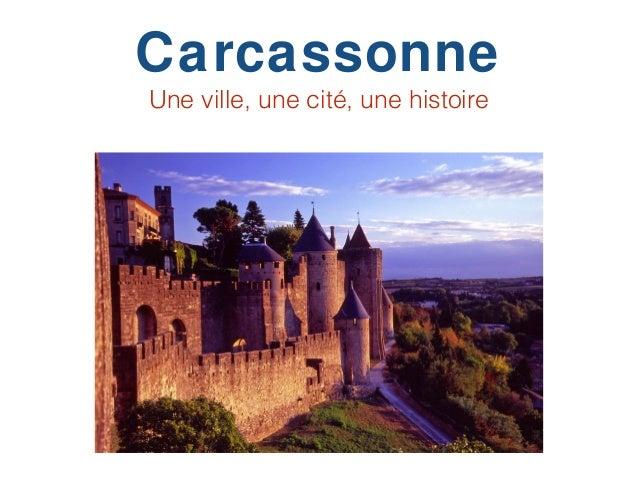 Carcassonne Une ville, une cité, une histoire