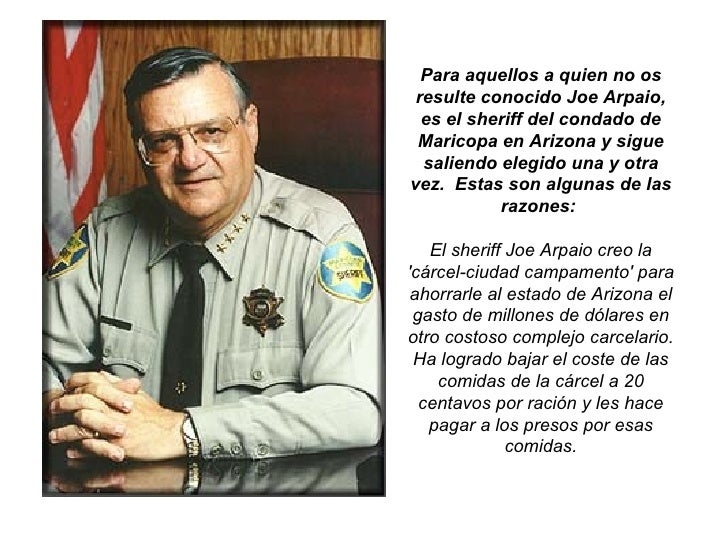 Para aquellos a quien no os resulte conocido Joe Arpaio,  es el sheriff del condado de Maricopa en Arizona y sigue  salien...