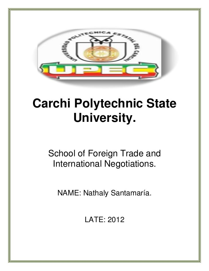 Carchi Polytechnic State       University.  School of Foreign Trade and   International Negotiations.    NAME: Nathaly San...