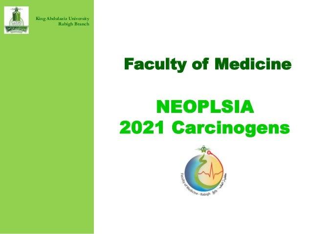 Faculty of Medicine NEOPLSIA 2021 Carcinogens King Abdulaziz University Rabigh Branch