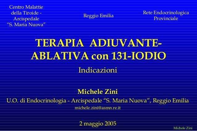 """Centro Malattie della Tiroide Arcispedale """"S. Maria Nuova""""  Reggio Emilia  Rete Endocrinologica Provinciale  TERAPIA ADIUV..."""