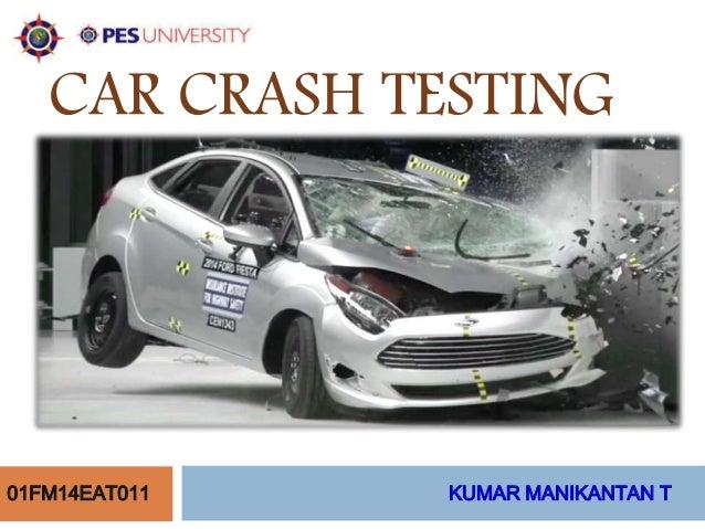 CAR CRASH TESTING  01FM14EAT011 KUMAR MANIKANTAN T