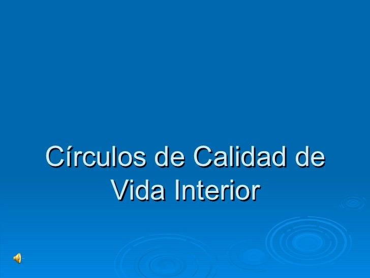 Círculos de Calidad de Vida Interior