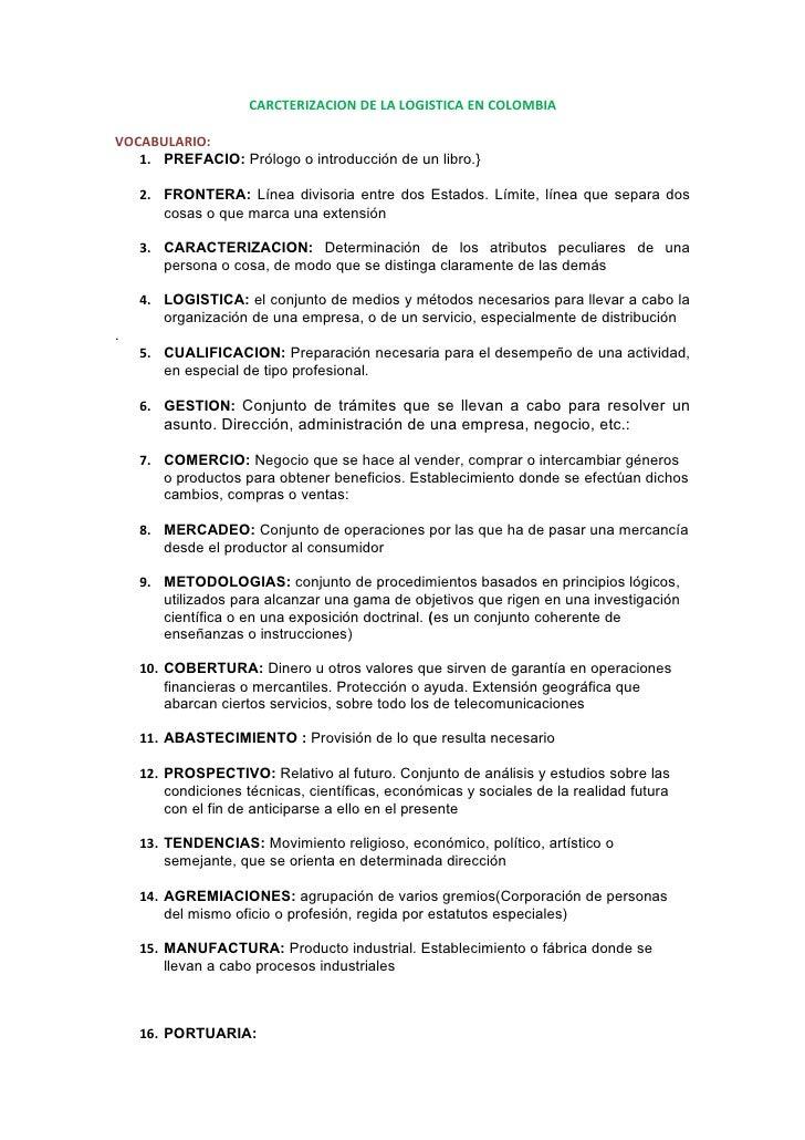 CARCTERIZACION DE LA LOGISTICA EN COLOMBIA  VOCABULARIO:    1. PREFACIO: Prólogo o introducción de un libro.}      2. FRON...