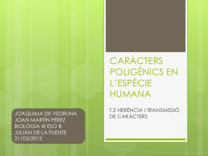 CARÀCTERS                      POLIGÈNICS EN                      L'ESPÈCIE                      HUMANA                   ...