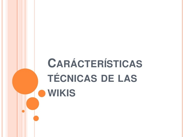 CARÁCTERÍSTICASTÉCNICAS DE LASWIKIS