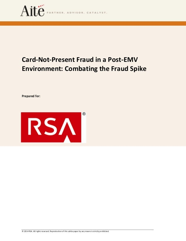 © 2014 RSA. All rights reserved. Reproduction of this white paper by any means is strictly prohibited. Card-Not-Present Fr...