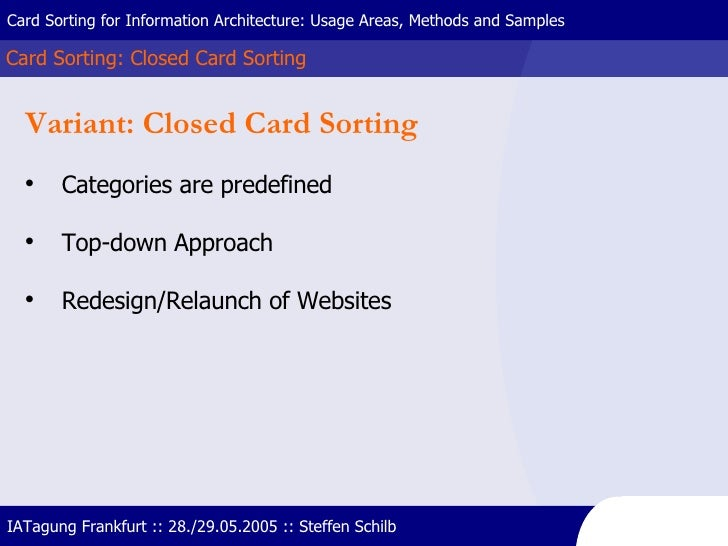 Card Sorting: Closed Card Sorting Card Sorting for Information Architecture: Usage Areas, Methods and Samples IATagung Fra...