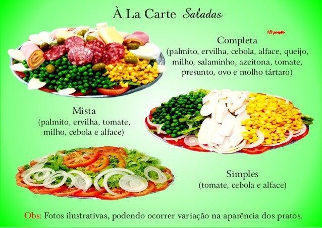 À La Carte Completa (palmito, ervilha, cebola, alface, queijo, milho, salaminho, azeitona, tomate, presunto, ovo e molho t...